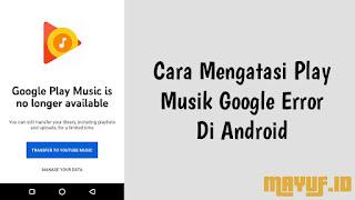 Cara Mengatasi Play Musik Google Error Di Android