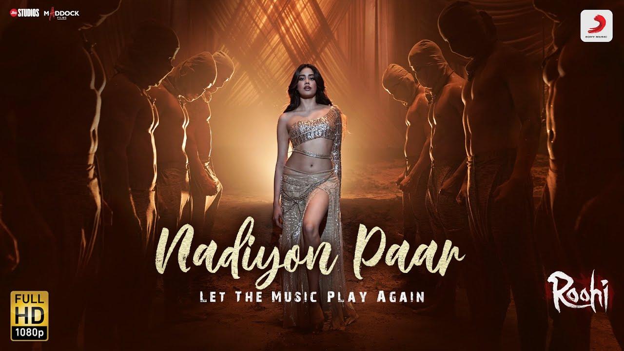 Nadiyon Paar (Let The Music Play Again) Lyrics in Hindi Roohi