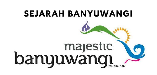 Sejarah Asal Mula Banyuwangi Jawa Timur