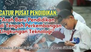 """CATURPUSAT PENDIDIKAN: """"Arah Baru Pendidikan di Tengah Perkembangan Lingkungan Teknologi"""""""