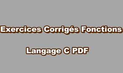 Exercices Corrigés Fonctions Langage C PDF
