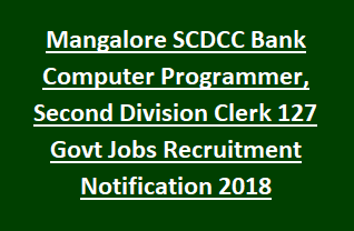 Mangalore SCDCC Bank Computer Programmer, Second Division Clerk Govt Jobs Recruitment Notification 2018