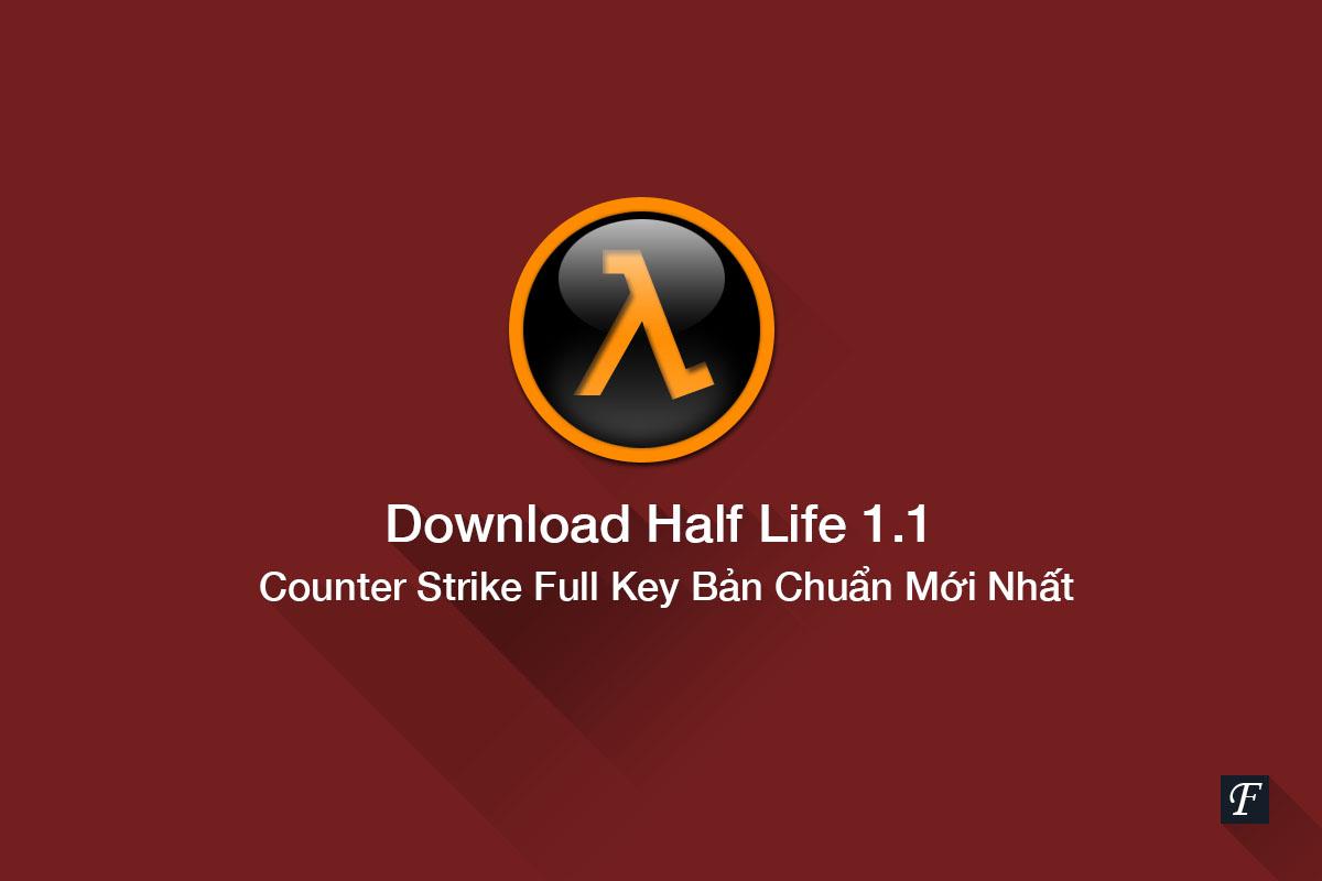 Download Half Life 1.1 – Counter Strike Full Key Bản Chuẩn Mới 2021