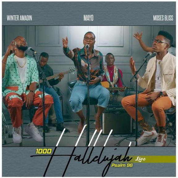 "Audio: Mayo – ""1000 Hallelujah"" Ft. Moses Bliss & Winter Amadin"