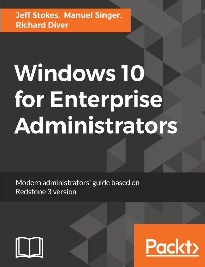 Windows 10 for Enterprise Administrators. Packt