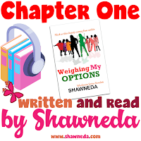Written and Read by Shawneda Season Two Weighing My Options