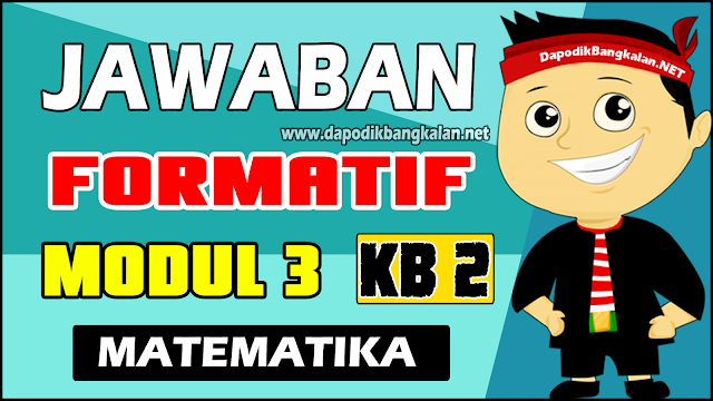 Jawaban Test Formatif Modul 3 KB 2 Matematika