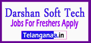 Darshan Soft Tech Pvt Ltd Recruitment 2017 Jobs For Freshers Apply