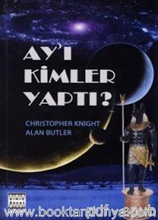 Christopher Knight, Alan Butler - Ay'ı Kimler Yaptı