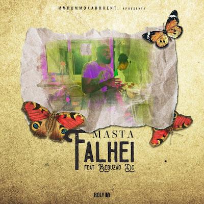 Masta - Falhei (feat. Bebuzão Dc) 2019