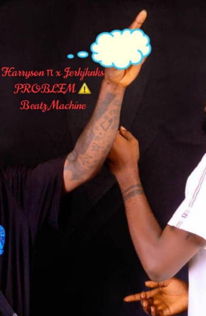 [Music] Harryson ft Jerkinks - Problem (prod. BeatzMachine)