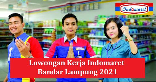 Lowongan Kerja Indomaret Bandar Lampung 2021