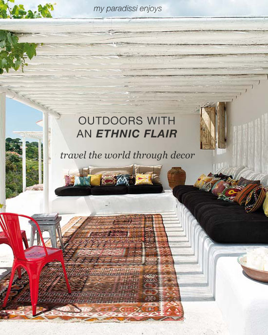 Inspirations and ideas on how to create an ethnic atmosphere at your outdoor space. More at www.myparadissi.com