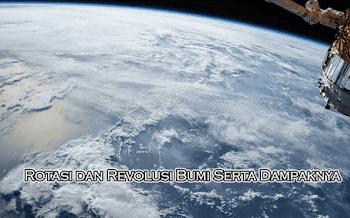 Rotasi dan Revolusi Bumi Serta Dampaknya