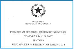 Perpres No. 79 [Tahun] 2017 (Tentang) RENCANA Kerja Pemerintah (RKP) [Tahun] 2018