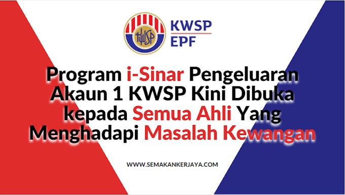 i-Sinar KWSP: Semua Ahli Layak Untuk Mengeluarkan Maksimum RM10,000 Daripada Akaun 1 KWSP Mereka