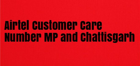 Airtel Customer Care Number MP and Chattisgarh