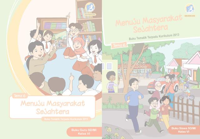 File Pendidikan Materi Pelajaran Kelas 6 Tema 6 SD/MI Kurikulum 2013 Edisi Revisi 2018 Terbaru