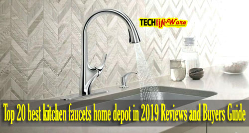 Top 25 best kitchen faucets home depot in 2019 Reviews and Buyers Guide
