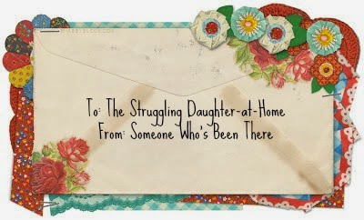 Dear Struggling Daughter-at-Home,