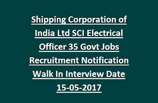 Shipping Corporation of India Ltd SCI Electrical Officer 35 Govt Jobs Recruitment Notification Walk In Interview Date 15-05-2017