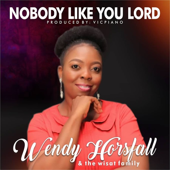 NOBODY LIKE YOU LORD BY WENDY HORSFALL