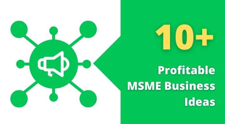 Profitable MSME Business Ideas In India ( Micro, Small & Medium)