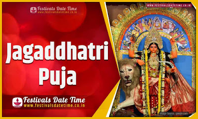 2019 Jagaddhatri Puja Date and Time, 2019 Jagaddhatri Puja Festival Schedule and Calendar