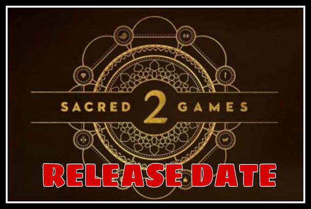 Sacred Games Season 2 Trailer | Release Date | हिंदी में