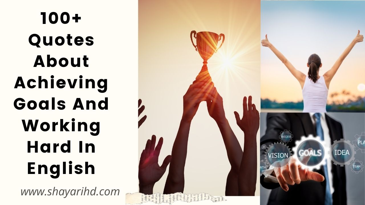 100+ Quotes About Achieving Goals And Working Hard In English