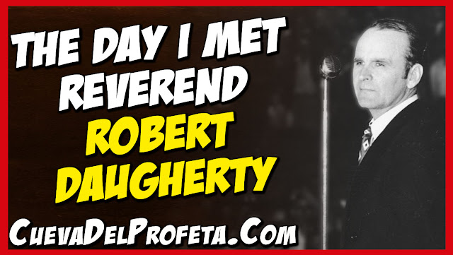 The day I met Reverend Robert Daugherty - William Marrion Branham Quotes
