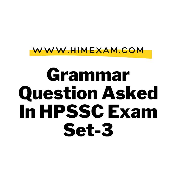 Grammar  Question Asked In HPSSC Exam Set-3