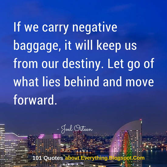 If We Carry Negative Baggage It Will Keep Us From Our Destiny Let