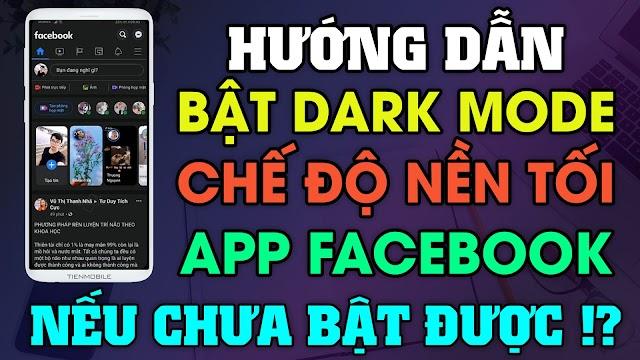 Cách bật tính năng Chế độ nền tối (Dark Mode) cho ứng dụng Facebook trên điện thoại Android
