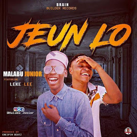 Download Urban Music Malabu Junior ft Leke Lee - Jeun Lo