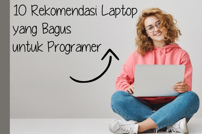 Rekomendasi Laptop Untuk Programmer