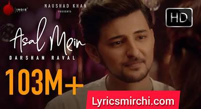 Asal Mein Song Lyrics | Darshan Raval | New Song Hindi Song 2020