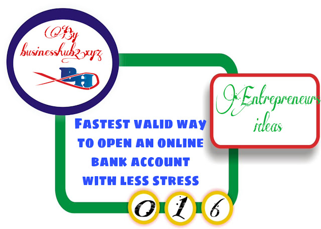 Fastest valid way to open an online bank account with less stress