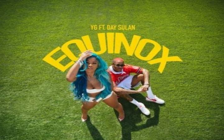 YG - Equinox ft. Day Sulan