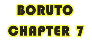 Manga Boruto Chapter 7, Ini Pembahasannya !!!