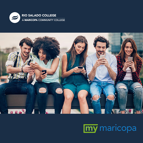 Image of a group of students sitting on a park bench using their smart phones.  Rio Salado and Maricopa Community Colleges logo.  My.maricopa logo