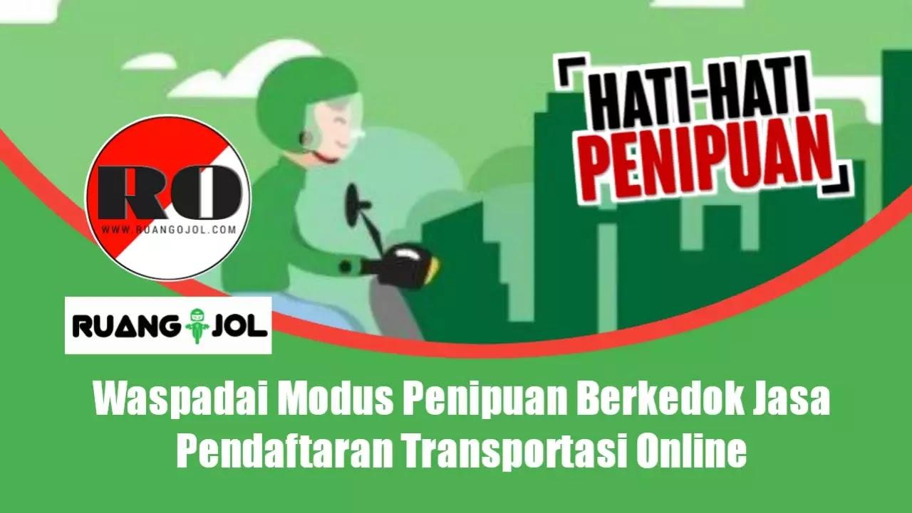 Waspadai Modus Penipuan Berkedok Jasa Pendaftaran Transportasi Online