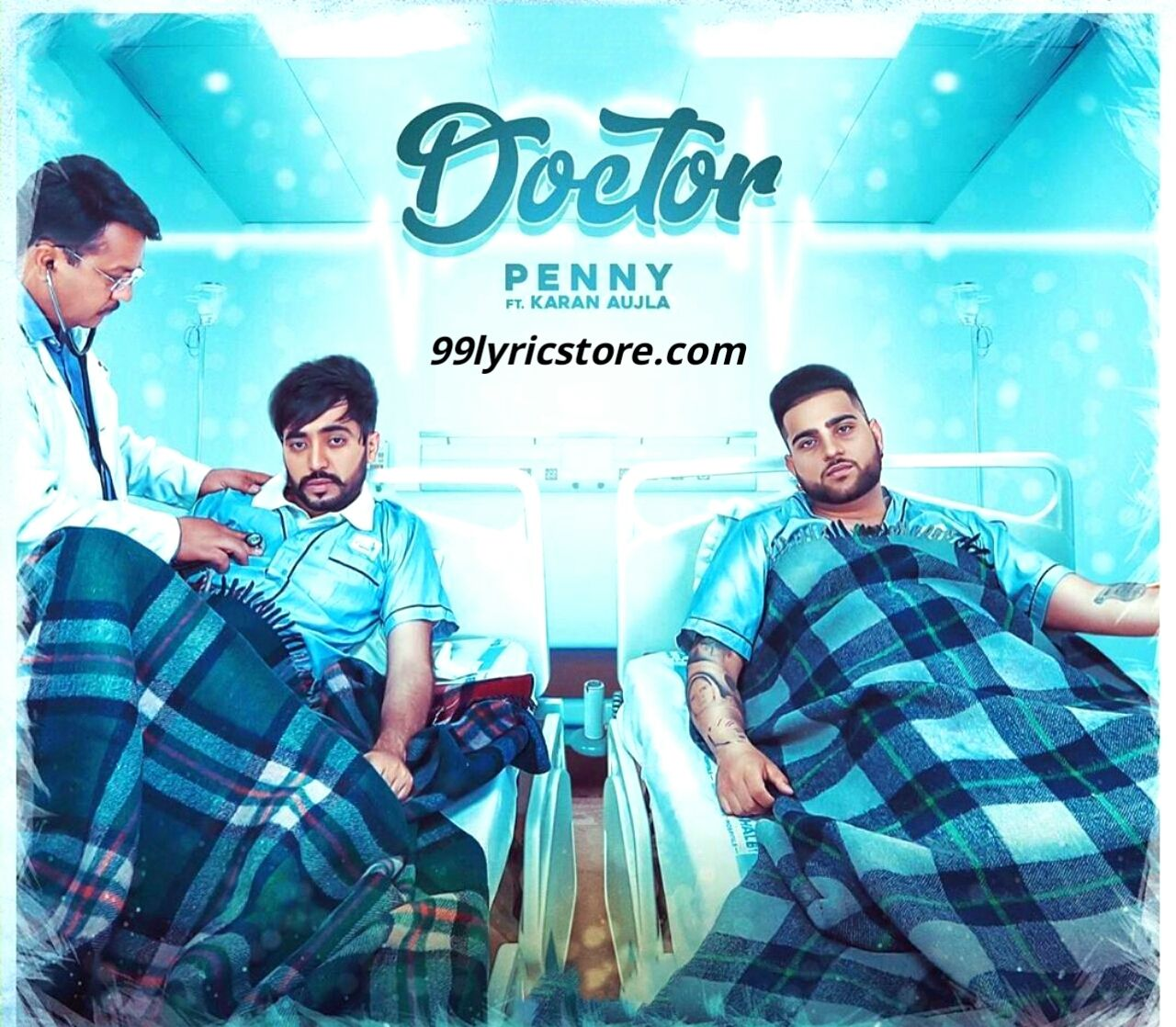 Doctor Punjabi Sad Song Lyrics Sung by Penny Ft. Karan Aujla