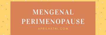 Mengenal Perimenopause
