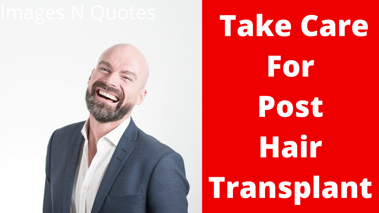 Take Care For Post Hair Transplant