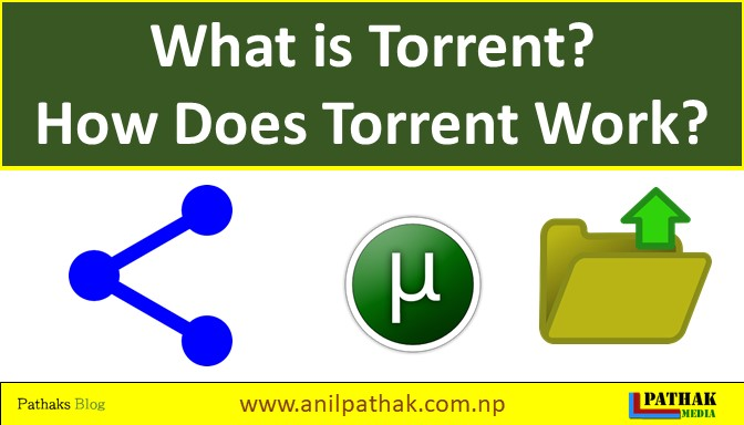 What is torrent ? How does Torrent Works ? Is it illegal to use torrent ?