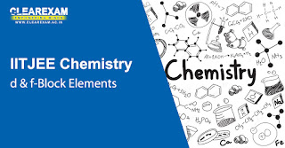 NEET Chemistry d & f-Block Elements