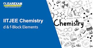 IIT JEE Chemistry d & f-Block Elements