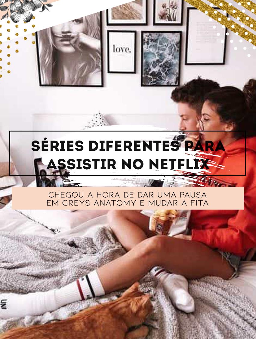 5 séries diferentes para assistir no Netflix