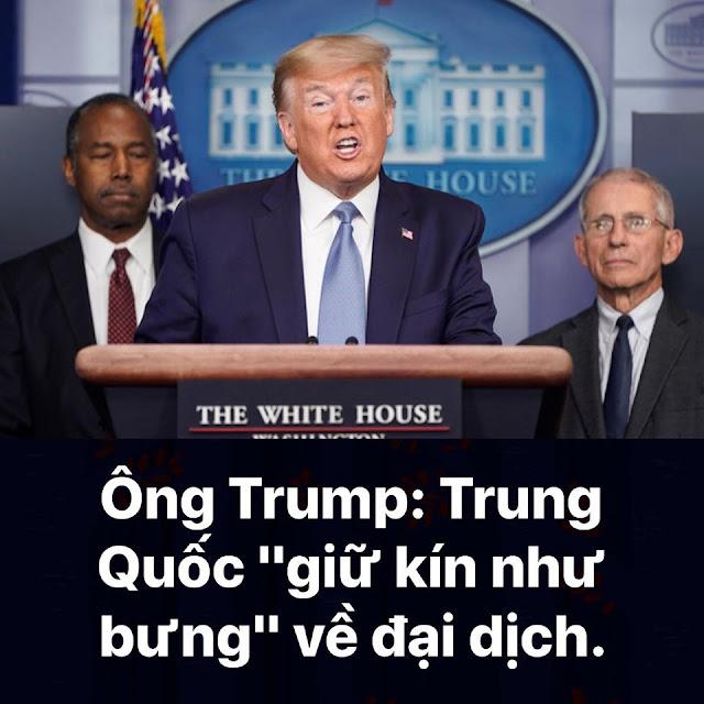 """Tổng thống Mỹ Trump: Trung Quốc """"giữ kín như bưng"""" về đại dịch Virus Corona Vũ Hán"""